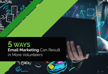 Five ways email marketing can result in more volunteers