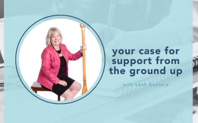The case for support with Leah Eustace