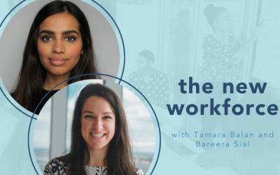 The new workforce with Tamara Balan and Bareera Sial