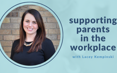 Supporting parents in the workplace with Lacey Kempinski