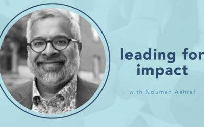 Leading for impact with Nouman Ashraf